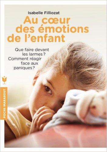 au coeur emotions enfant isabelle filliozat bienveillance